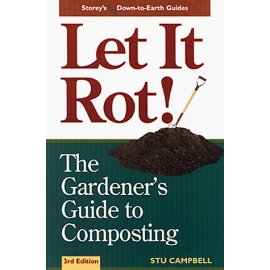 Let It Rot: The Gardener's Guide to Composting (Storey's Down-to-Earth Guides)