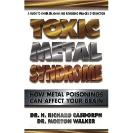 Toxic Metal Syndrome (Dr. Morton Walker Health Book)