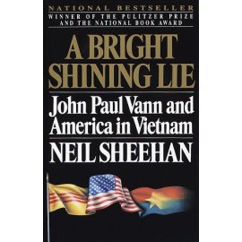 A Bright Shining Lie : John Paul Vann and America in Vietnam