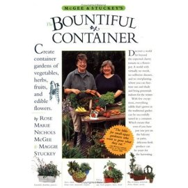 McGee & Stuckey's Bountiful Container: A Container Garden of Vegetables, Herbs, Fruits, and Edible Flowers