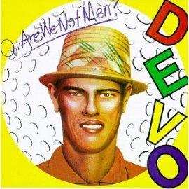Devo - Q: Are We Not Men A: We Are Devo!