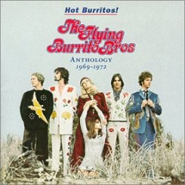 The Flying Burrito Brothers - Hot Burritos! The Flying Burrito Bros. Anthology 1969-1972