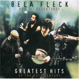 Béla Fleck & The Flecktones - Bela Fleck & The Flecktones - Greatest Hits Of The 20th Century