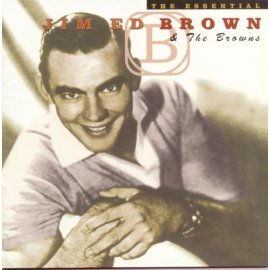 Jim Ed Brown & the Browns - The Essential Jim Ed Brown & the Browns
