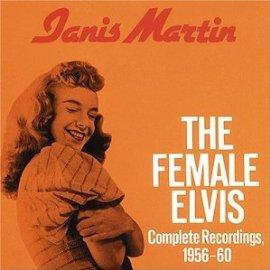 Janis Martin - The Female Elvis: Complete Recordings 1955-60