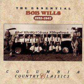 Bob Wills & His Texas Playboys - The Essential Bob Wills & His Texas Playboys