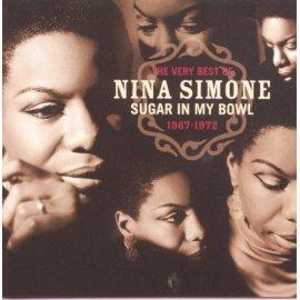 Nina Simone - The Very Best Of Nina Simone, 1967-1972 : Sugar In My Bowl