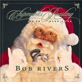 Bob Rivers - Chipmunks Roasting on an Open
