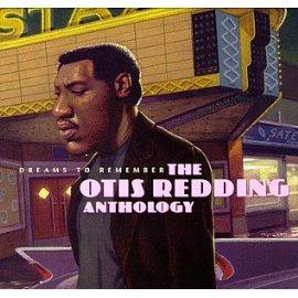 Otis Redding - Dreams To Remember: The Otis Redding Anthology
