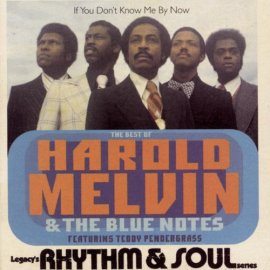 Harold Melvin & the Blue Notes - If You Don't Know Me by Now: The Best of Harold Melvin & the Blue Notes