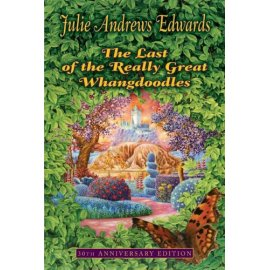 The Last of the Really Great Whangdoodles 30th Anniversary Edition (Julie Andrews Collection)