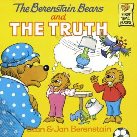 The Berenstain Bears and the Truth (Berenstain, Stan, First Time Books.)
