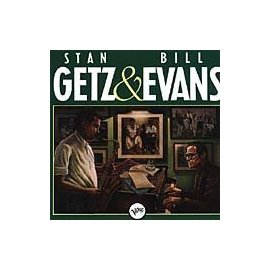Stan Getz with Bill Evans - Stan Getz and Bill Evans