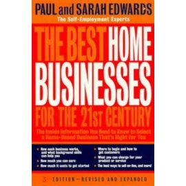 The Best Home Businesses for the 21st Century: The Inside Information You Need to Know to Select a Home-Based Business That's Right for You