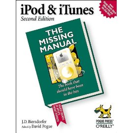 iPod & iTunes: Missing Manual, Second Edition