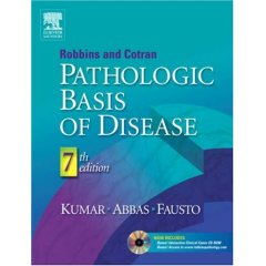 Robbins & Cotran Pathologic Basis of Disease (7th Edition)