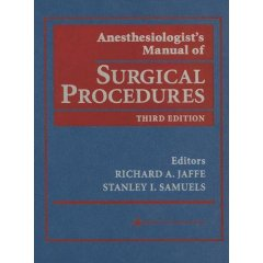 Anesthesiologist's Manual of Surgical Procedures (Third Edition)