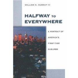 Halfway to Everywhere: A Portrait of America's First-Tier Suburbs