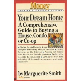 Your Dream Home : A Comprehensive Guide to Buying a House, Condo, or Co-op (Money America's Financial Advisor)