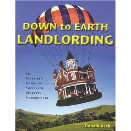 Down to Earth Landlording: An Investor's Guide to Successful Property Management