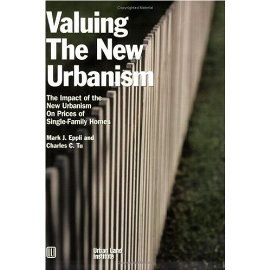 Valuing the New Urbanism: The Impact of the New Urbanism on Prices of Single-Family Homes