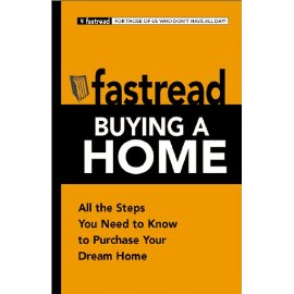 Fastread Buying a Home: All the Steps You Need to Know to Purchase Your Dream Home (Fastread)