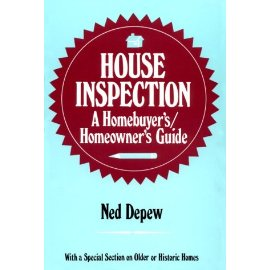 House Inspection: A Homebuyer'S/Homeowner's Guide: With a Special Section on Older or Historic Homes