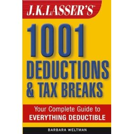 J.K. Lasser's 1001 Deductions and Tax Breaks: The Complete Guide to Everything Deductible