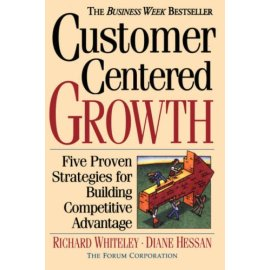 Customer Centered Growth: Five Proven Strategies for Building Competitive Advantage