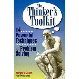 The Thinker's Toolkit : 14 Powerful Techniques for Problem Solving