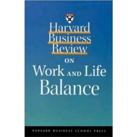 Harvard Business Review on Work and Life Balance (Harvard Business Review Paperback Series)