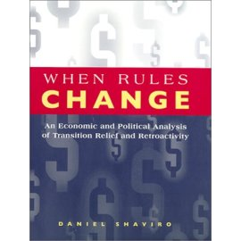 When Rules Change : The Economics of Retroactivity (Studies in Law and Economics)