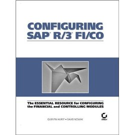 Configuring SAP R/3 FI/CO: The Essential Resource for Configuring the Financial and Controlling Modules