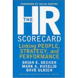 The HR Scorecard: Linking People, Strategy, and Performance