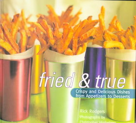Fried & True by Rick Rodgers, ISBN 0811816060
