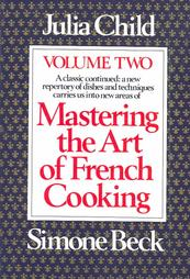 Mastering the Art of French Cooking Volume Two by Julia Child