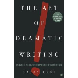 Art Of Dramatic Writing : Its Basis in the Creative Interpretation of Human Motives