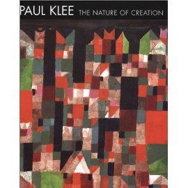 Paul Klee: The Nature of Creation/Works 1914-1940