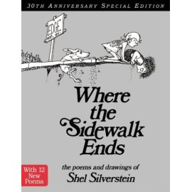 Where the Sidewalk Ends 30th Anniversary Special Edition : Poems and Drawings