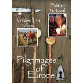 Pilgrimages of Europe: Amsterdam, Holland & Fatima, Portugal