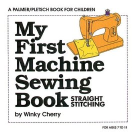 My First Machine Sewing Book: Straight Stitching/Kit, Ages 7 to 11 (My First Sewing Book Kit)