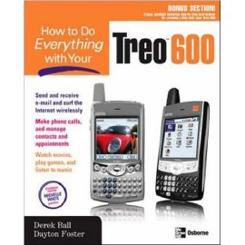 How to Do Everything with Your Treo 600 (How to Do Everything)