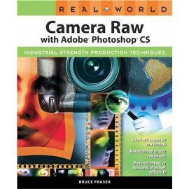 Real World Camera Raw with Adobe Photoshop CS (Real World)