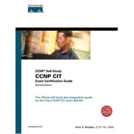 CCNP CIT Exam Certification Guide (CCNP Self-Study, 642-831), Second Edition