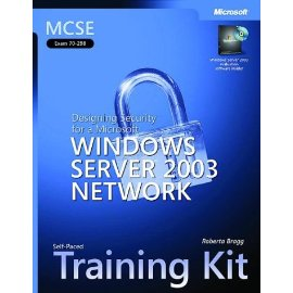 MCSE Self-Paced Training Kit (Exam 70-298): Designing Security for a Microsoft Windows Server 2003 Network (Training Kit)