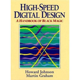 High-Speed Digital Design: A Handbook of Black Magic