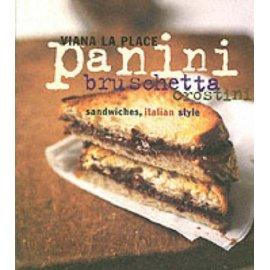 Panini, Bruschetta, Crostini : Sandwiches, Italian Style