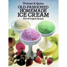 Old-Fashioned Homemade Ice Cream : With 58 Original Recipes