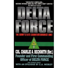 Delta Force : The Army's Elite Counterterrorist Unit