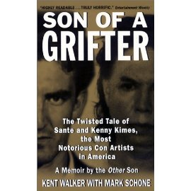Son of a Grifter: The Twisted Tale of Sante and Kenny Kimes, the Most Notorious Con Artists in America